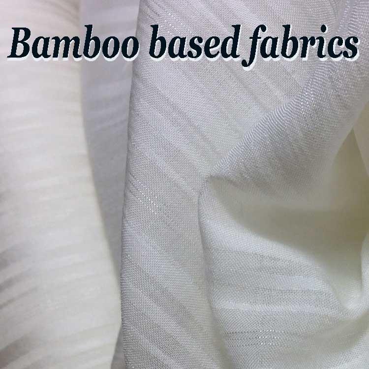 fabrics made with bamboo.